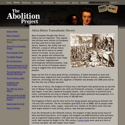 Africa Before Transatlantic Slavery: The Abolition of Slavery Project