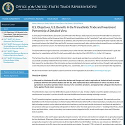 OFFICE OF THE UNITED STATES TRADE REPRESENTATIVE - MARS 2014 - U.S. Objectives, U.S. Benefits In the Transatlantic Trade and Investment Partnership: A Detailed View