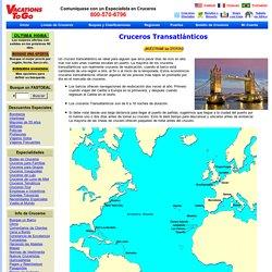 Cruceros Transatlánticos, Crucero Transatlántico, Transatlánticos Baratos, Transatlántico Crucero Descuento, Transatlántico Crucero Paquetes
