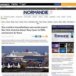 Une croisière transatlantique sans escale jusqu'à New York à bord du Queen Mary 2 pour le 500e anniversaire du Havre
