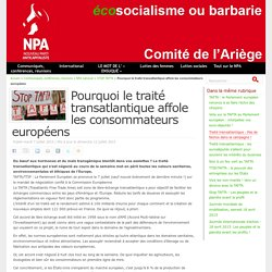 Pourquoi le traité transatlantique affole les consommateurs européens - NPA - Comité de l'Ariège