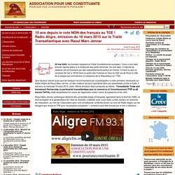 10 ans depuis le vote NON des français au TCE ! Radio Aligre, émission du 18 mars 2015 sur le Traité Transatlantique avec Raoul Marc Jennar