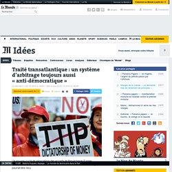 Traité transatlantique: un système d'arbitrage toujours aussi «anti-démocratique»