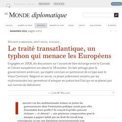 Le traité transatlantique, un typhon qui menace les Européens, par Lori M. Wallach (Le Monde diplomatique, novembre 2013)