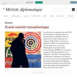 Grand marché transatlantique, le dossier (Le Monde diplomatique, 27 mai 2014)