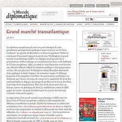 Grand marché transatlantique (Le Monde diplomatique, juin 2014)