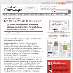 Les trois actes de la résistance au grand marché transatlantique, par Raoul Marc Jennar (Le Monde diplomatique, juin 2014)