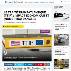 Le Traité Transatlantique (TTIP) : impact économique et (nombreux) dangers