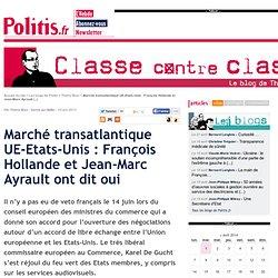 Marché transatlantique UE-Etats-Unis : François Hollande et Jean-Marc Ayrault ont dit oui