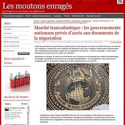 Marché transatlantique : les gouvernements nationaux privés d'accès aux documents de la négociation