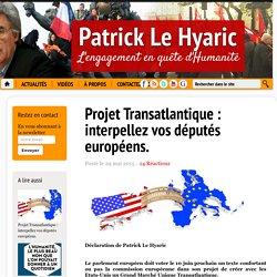 Projet Transatlantique : interpellez vos députés européens.