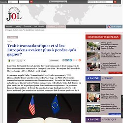 Traité transatlantique: et si les Européens avaient plus à perdre qu'à gagner?