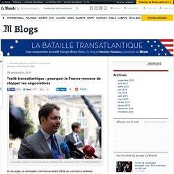 Traité transatlantique : pourquoi la France menace de stopper les négociations