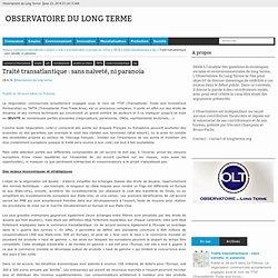sans naïveté, ni paranoïa - Observatoire du Long Terme