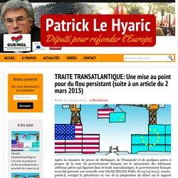 TRAITE TRANSATLANTIQUE: Une mise au point pour du flou persistant (suite à un article du 2 mars 2015)