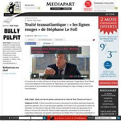 Traité transatlantique : « les lignes rouges » de Stéphane Le Foll
