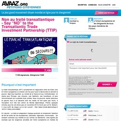 "Non au traité transatlantique - Say ""NO"" to the Transatlantic Trade Investment Partnership (TTIP)"