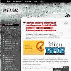 TAFTA: un document de négociation secret encourage l'exploitation et le commerce transatlantiques des hydrocarbures non conventionnels