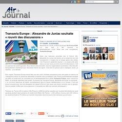Transavia Europe : Alexandre de Juniac souhaite «rouvrir des discussions»