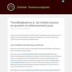 TransBlogExpress 5 : les médias sociaux en question, le référencement aussi