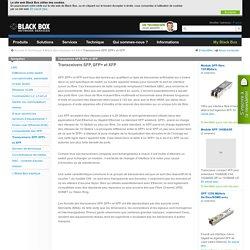 Transceivers SFP, SFP+ et XFP