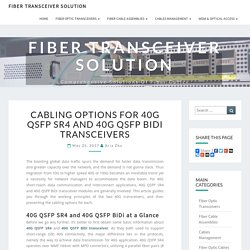 Cabling Options for 40G QSFP SR4 and 40G QSFP BiDi Transceivers - Fiber Transceiver Solution