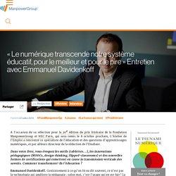 « Le numérique transcende notre système éducatif, pour le meilleur et pour le pire » Entretien avec Emmanuel Davidenkoff