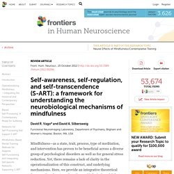 Self-awareness, self-regulation, and self-transcendence (S-ART): a framework for understanding the neurobiological mechanisms of mindfulness