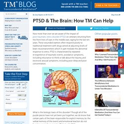 PTSD & The Brain: How Transcendental Meditation can help