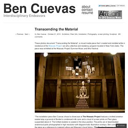 Transcending the Material « The Art of Ben Cuevas
