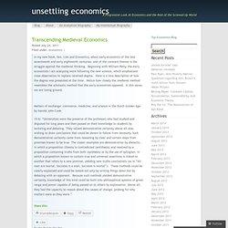 Transcending Medieval Economics « unsettling economics