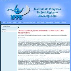TRANSCOMUNICAÇÃO INSTRUMENTAL: NOVOS CONTATOS REGISTRADOS