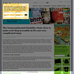 The Transcontinental Disability Choir: How to make your blog accessible in five not-very-complicated steps