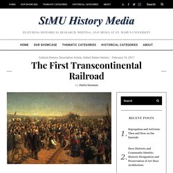 The First Transcontinental Railroad – StMU History Media