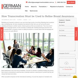 Know why transcription is important to refine brand awareness.