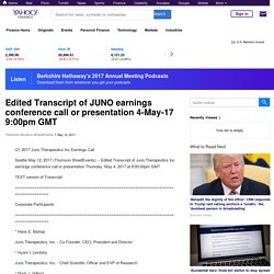 Edited Transcript of JUNO earnings conference call or presentation 4-May-17 9:00pm GMT