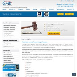 Legal Transcription at Affordable rates by GMR Transcription Services