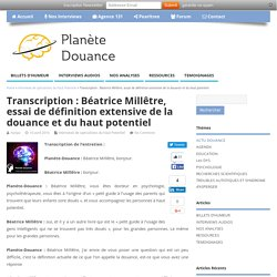 Transcription : Béatrice Millêtre, essai de définition extensive de la douance et du haut potentiel - Planète-Douance
