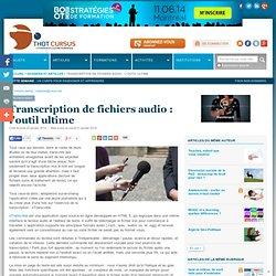 Transcription de fichiers audio : l'outil ultime
