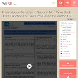 Transcription Services to Support Non Core Back Office Functions of Law Firm Based In London Uk