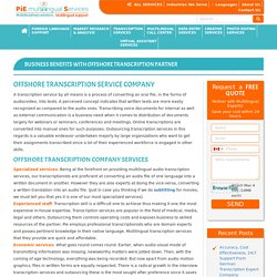 Business benefits with transcription service partner company - Multilingual