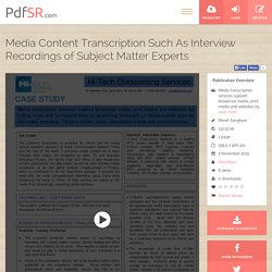Media Content Transcription Such As Interview Recordings of Subject Matter Experts