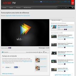 Apprendre Adobe Premiere Pro CS5 - Transcription avec texte de r