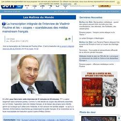 La transcription intégrale de l'interview de Vladimir Poutine et les « coupes » scandaleuses des médias mainstream français