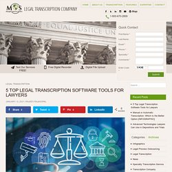5 Top Legal Transcription Software Tools for Lawyers