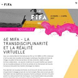 6e MIFA - La transdisciplinarité et la réalité virtuelle - Artfifa 2017