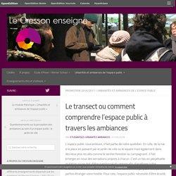 Le transect ou comment comprendre l'espace public à travers les ambiances – Le Cresson enseigne