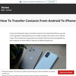 How To Transfer Contacts From Android To iPhone – Home