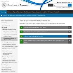 Transfer by court order or deceased estate