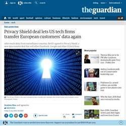 Privacy Shield deal lets US tech firms transfer European customers' data again
